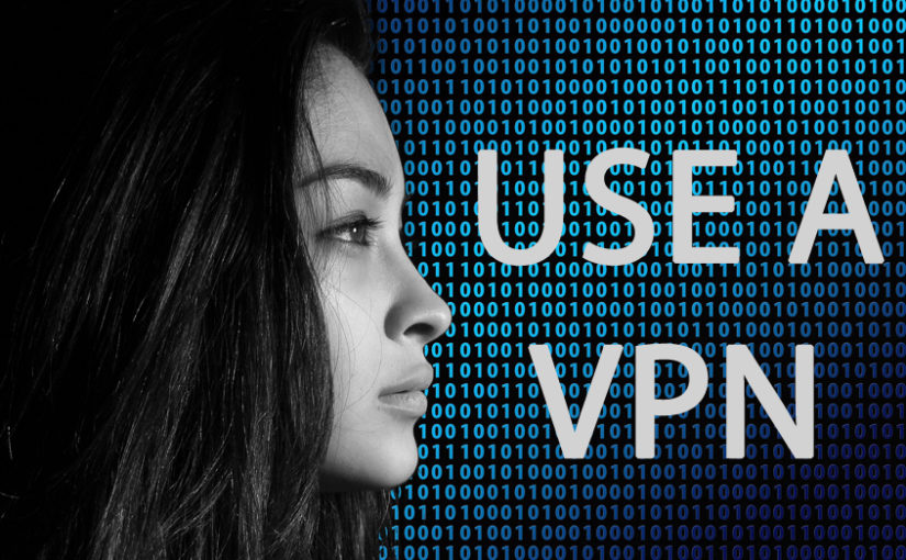 Why you need a VPN in 2017